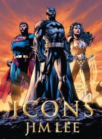 Icons : l'univers DC Comics et Wildstorm de Jim Lee - JimLee