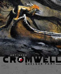 Cromwell : quelque part : art book - Cromwell