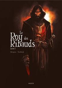 Le roy des Ribauds - VincentBrugeas