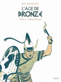 L'âge de bronze - EricShanower