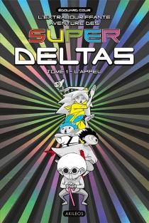 L'extrabouriffante aventure des Super Deltas - EdouardCour