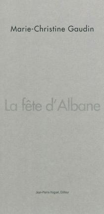 La fête d'Albane - Marie-ChristineGaudin