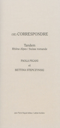 (Se) correspondre : tandem Rhône-Alpes-Suisse romande - PaolaPigani