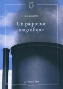 Un paquebot magnifique - JoëlRoussiez