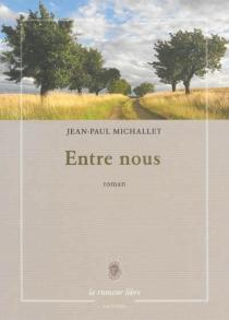 Entre nous - Jean-PaulMichallet