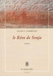 Le rêve de Sonja - Louise L.Lambrichs