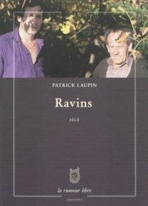 Ravins : récit - PatrickLaupin
