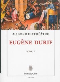 Au bord du théâtre - EugèneDurif