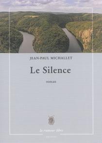 Le silence - Jean-PaulMichallet