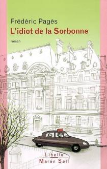 L'idiot de la Sorbonne - FrédéricPagès