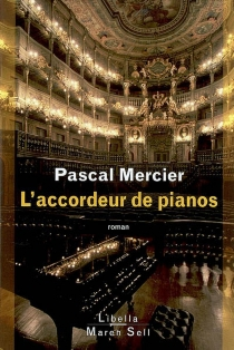 L'accordeur de pianos - Pascal Mercier