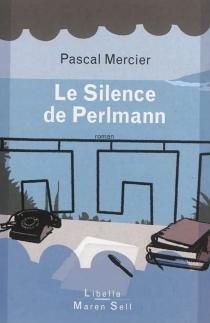 Le silence de Perlmann - PascalMercier