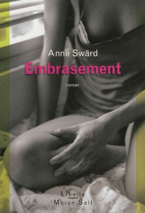 Embrasement - Anne Swärd