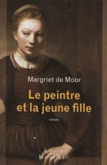 Le peintre et la jeune fille - Margriet deMoor