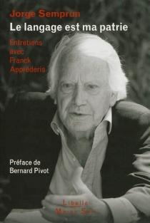 Le langage est ma patrie : entretiens avec Franck Apprederis - FranckApprederis