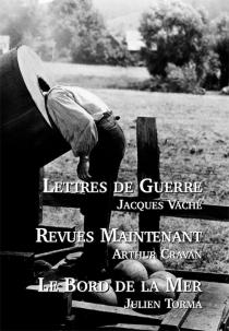 Lettres de guerre| Revues Maintenant| Le bord de la mer - ArthurCravan