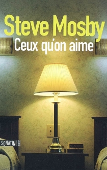 Ceux qu'on aime - Steve Mosby