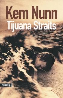 Tijuana straits - KemNunn