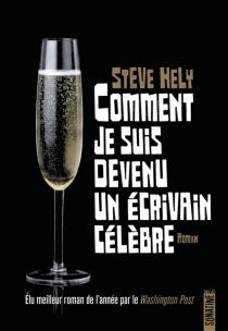 Comment je suis devenu un écrivain célèbre - SteveHely