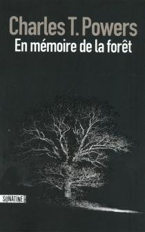 En mémoire de la forêt - Charles T.Powers