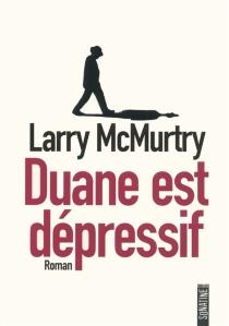 Duane est dépressif - LarryMcMurtry