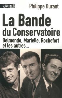 La bande du Conservatoire : Belmondo, Marielle, Rochefort et les autres... - PhilippeDurant