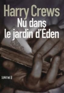 Nu dans le jardin d'Eden - HarryCrews
