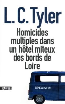 Homicides multiples dans un hôtel miteux des bords de Loire - L.C.Tyler