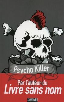 Psycho killer - Anonyme