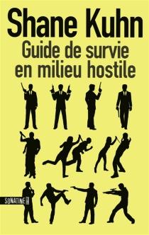 Guide de survie en milieu hostile - ShaneKuhn