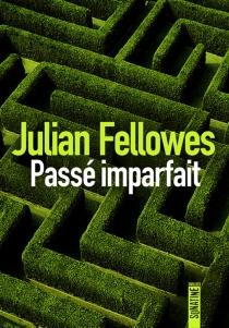Passé imparfait - JulianFellowes