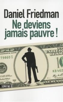 Ne deviens jamais pauvre ! - DanielFriedman