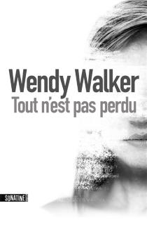 Tout n'est pas perdu - WendyWalker