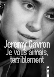 Je vous aimais, terriblement : enquête sur la disparition de ma mère - JeremyGavron
