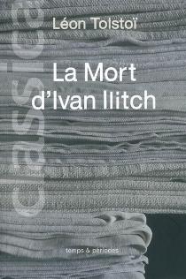 La mort d'Ivan Ilitch : récit - Lev NikolaïevitchTolstoï