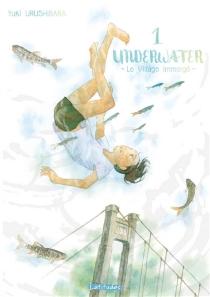 Underwater : le village immergé - YukiUrushibara