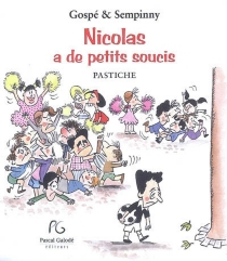 Nicolas a de petits soucis : pastiche - Gospé