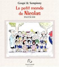 Le petit monde de Nicolas : pastiche - Gospé