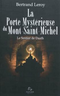 La porte mystérieuse du Mont-Saint-Michel : le sentier de Daath - BertrandLeroy