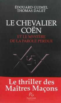 Le chevalier Coën et le mystère de la parole perdue - ThomasDalet