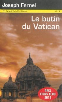 Le butin du Vatican - JosephFarnel