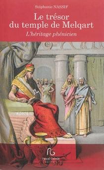 Le trésor du temple de Melqart : l'héritage phénicien - StéphanieNassif
