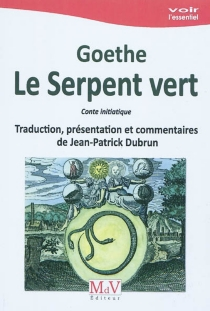 Das Märchen| Le serpent vert : conte initiatique - Johann Wolfgang vonGoethe
