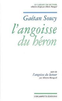 L'angoisse du héron| Suivi de L'angoisse du lecteur - GaétanSoucy