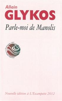 Parle-moi de Manolis - AllainGlykos