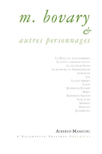 M. Bovary et autres personnages - Alberto Manguel