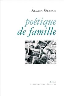 Poétique de famille : récit - AllainGlykos