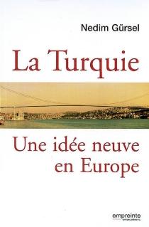 La Turquie : une idée neuve en Europe - NedimGürsel