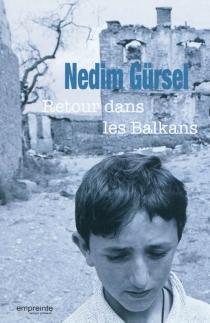 Retour dans les Balkans : récit - NedimGürsel
