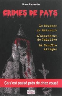 Le boucher de Malemort| L'écorcheur de Cadolive| La Benoîte-Affique - BrunoCarpentier